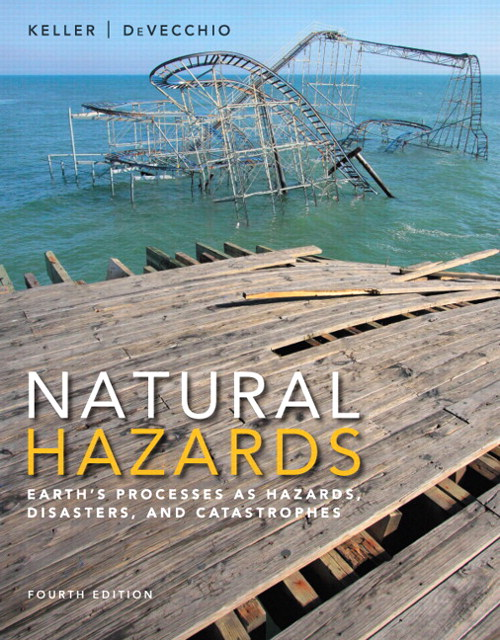 Natural Hazards: Earth's Processes as Hazards, Disasters, and Catastrophes, CourseSmart eTextbook, 4th Edition