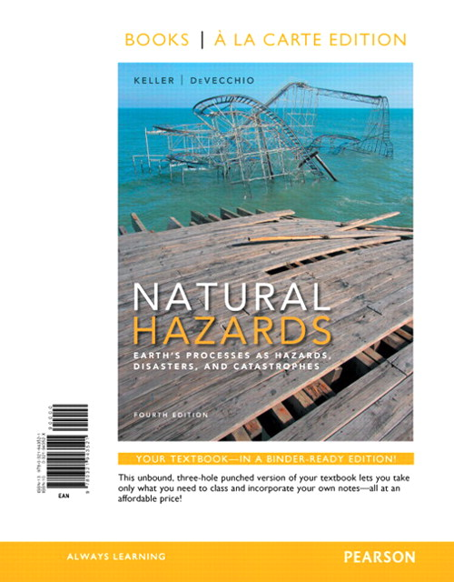 Natural Hazards: Earth's Processes as Hazards, Disasters, and Catastrophes, Books a la Carte Edition, 4th Edition