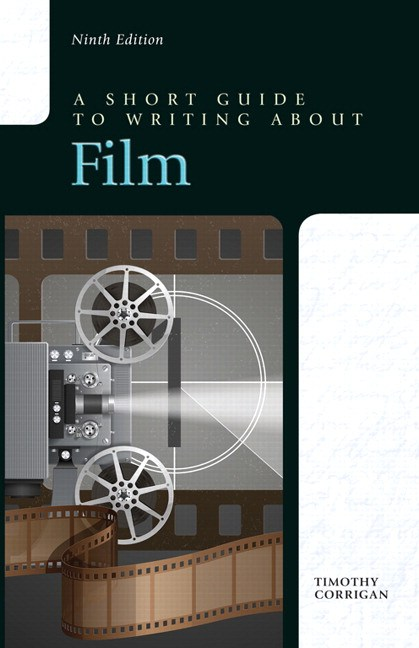 Short Guide to Writing about Film, A, 9th Edition