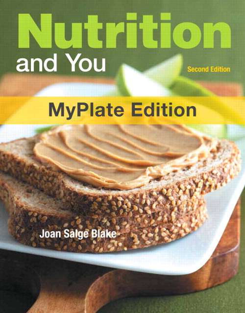 Nutrition and You, MyPlate Edition, with MyDietAnalysis with MasteringNutrition with eText -- Access Card Package, 2nd Edition