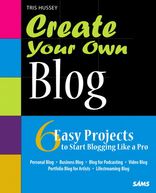 Create Your Own Blog: 6 Easy Projects to Start Blogging Like a Pro, Safari