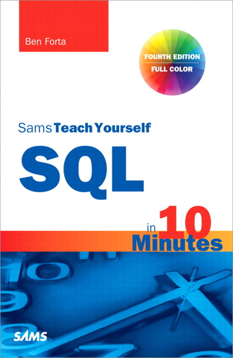 SQL in 10 Minutes, Sams Teach Yourself, 4th Edition