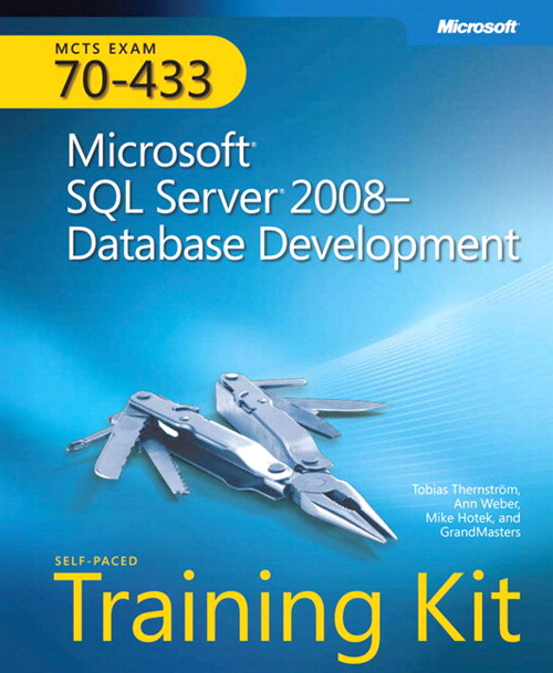 Self-Paced Training Kit (Exam 70-433) Microsoft SQL Server 2008 Database Development (MCSA)