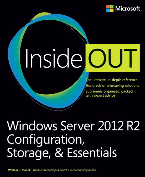 Windows Server 2012 R2 Inside Out Volume 1: Configuration, Storage, & Essentials, CourseSmart eTextbook