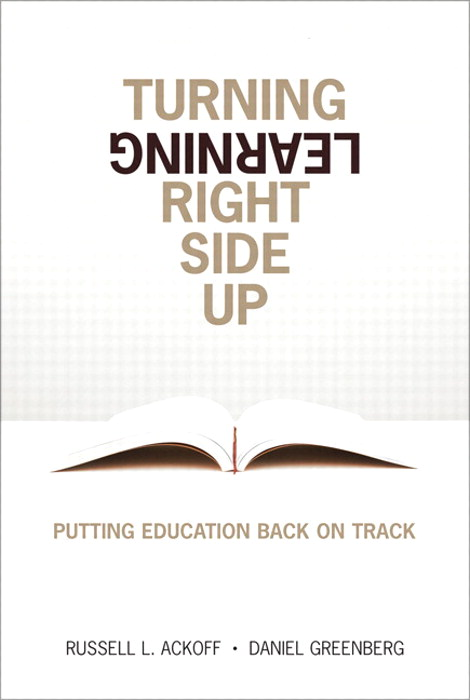 Turning Learning Right Side Up: Putting Education Back on Track, Safari