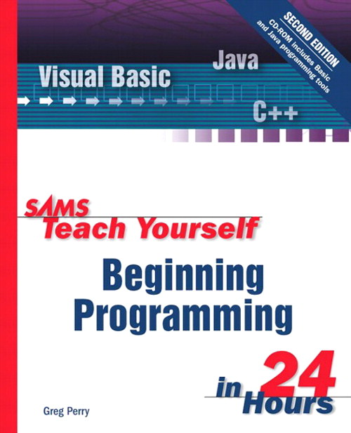 Sams Teach Yourself Beginning Programming in 24 Hours, Safari, 2nd Edition