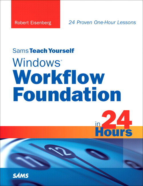 Sams Teach Yourself Windows Workflow Foundation (WF) in 24 Hours, Safari