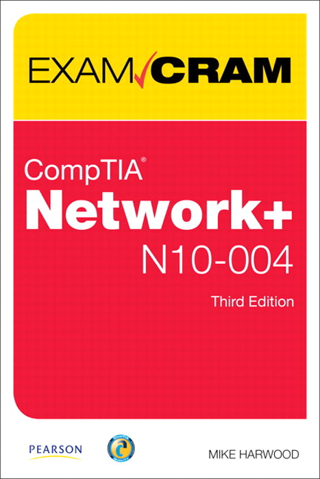 CompTIA Network+ N10-004 Exam Cram, Safari, 3rd Edition