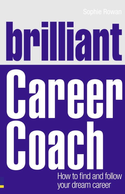 Brilliant Career Coach CourseSmart eTextbook: How to find and follow your dream career