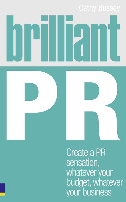 Brilliant PR CourseSmart eTextbook: Create a PR sensation, whatever your budget, whatever your business