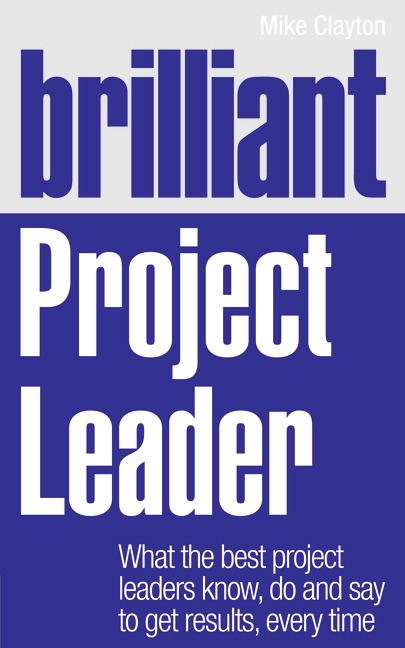 Brilliant Project Leader CourseSmart eTextbook: What the best project leaders know, do and say to get results, every time