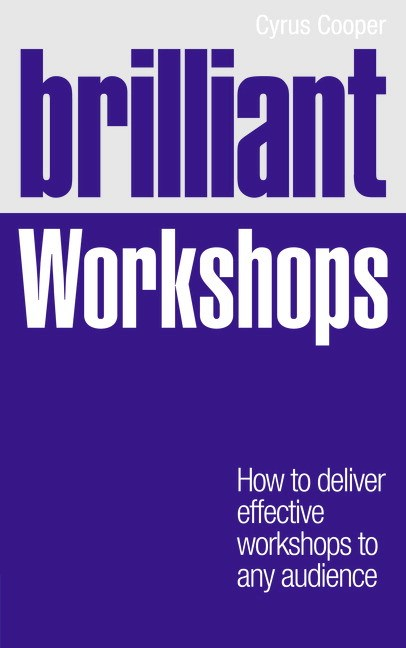 Brilliant Workshops CourseSmart eTextbook: How to deliver effective workshops to any audience