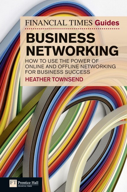 FT Guide to Business Networking CourseSmart eTextbook: How to use the power of online and offline networking for business success