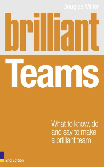 Brilliant Teams 2e CourseSmart eTextbook: What to Know, Do and Say to Make a Brilliant Team, 2nd Edition