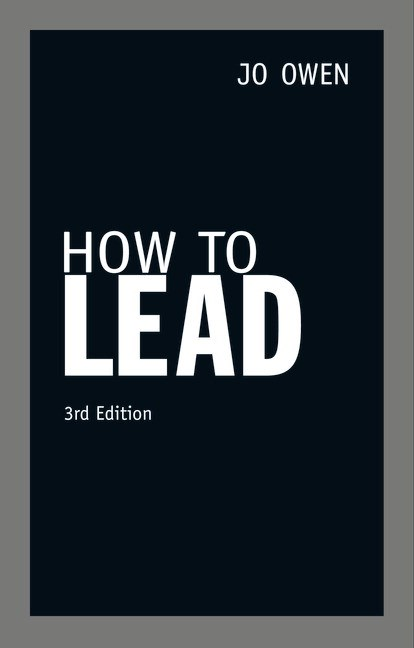 How to Lead CourseSmart eTextbook: What the best leaders know, do and say, 3rd Edition