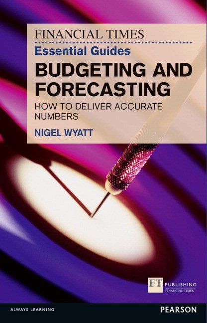 The Financial Times Essential Guide to Budgeting and Forecasting CourseSmart eTextbook