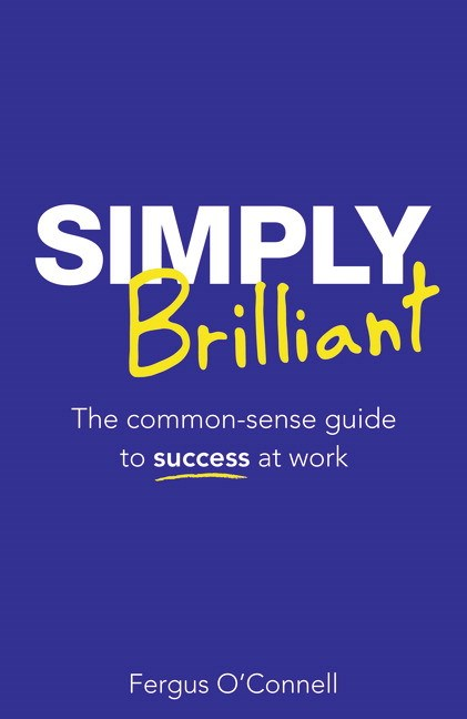 Simply Brilliant CourseSmart eTextbook: The common-sense guide to success at work, 4th Edition