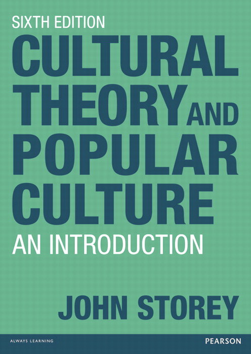 Cultural Theory and Popular Culture: An Introduction, 6th Edition