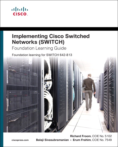 Implementing Cisco IP Switched Networks (SWITCH) Foundation Learning Guide: Foundation learning for SWITCH 642-813, Safari