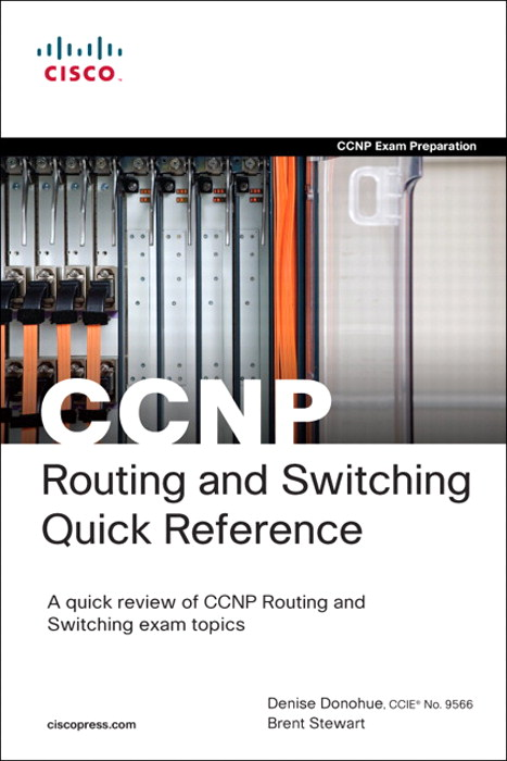 CCNP Routing and Switching Quick Reference (642-902, 642-813, 642-832), 2nd Edition